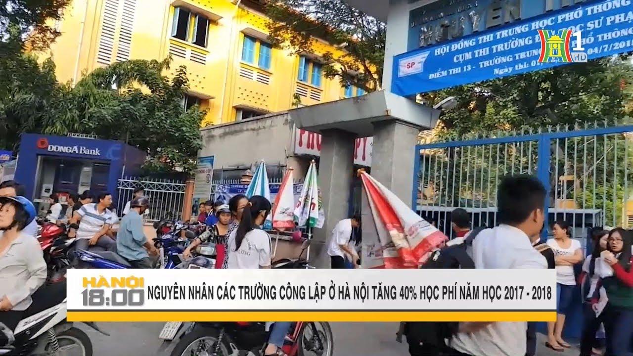 Vì sao các trường ở Hà Nội tăng 40 % học phí năm học  2017 – 2018