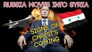 Russia Moves Into Syria:  Signs Of Christ's Return! Live public broadcast.