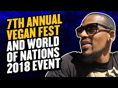 1st Vlog - 7th Annual Vegan Fest and World of Nations 2018 Event