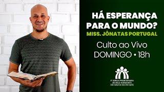 Há esperança para o Mundo?   Culto ao vivo 12-09   Miss. Jônatas Portugal