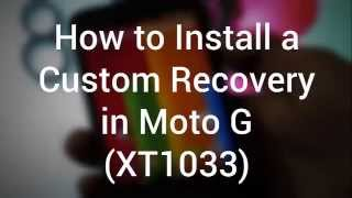 How to install a costom recovery ( TWRP ) on Moto G