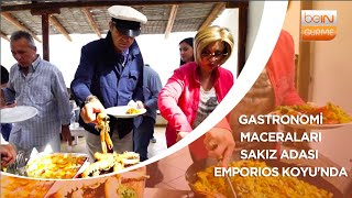 Gastronomi Maceraları - Sakız Adası Emporios Koyu'nda
