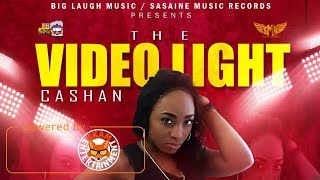 Cashan - The Video Light [Fast Life Riddim] December 2017