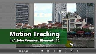 Motion Tracking | Adobe Premiere Elements Training #9 | VIDEOLANE.COM