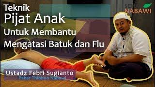 Ustadz Febri Sugianto - Cara Pijat Anak Untuk Mengatasi Batuk Dan Flu