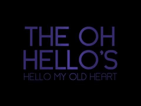 Hello My Old Heart - The Oh Hello's