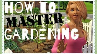 How To Quickly Master Gardening - Sims 3