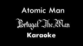 Portugal. The Man - Atomic Man (Karaoke)