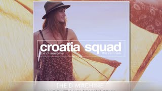 Скачать Croatia Squad The D Machine Illusionize Visage Music Remix OUT NOW