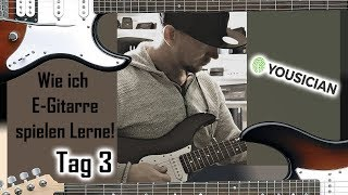 Ich lerne E-Gitarre mit Yousician Tag 3 Teil 1/2 + Erster Song von Mir