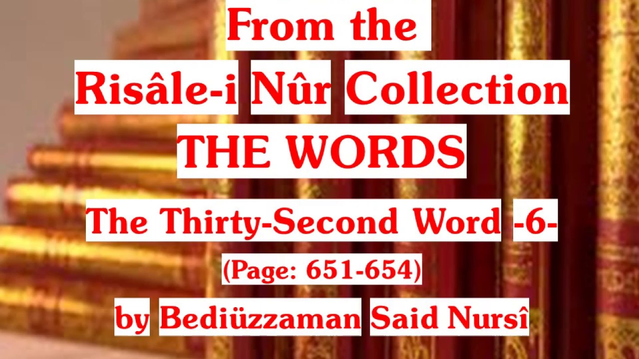 The Risale-i Nur Collection, THE WORDS, The Thirty-Second Word -6- , Page: 651 - 654, Bediüzzaman