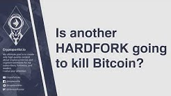 Is another HARDFORK going to kill Bitcoin? (Bitcoin Gold)