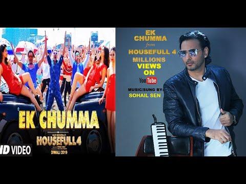 Ek Chumma Full HD Video |Singer and Music Composer Sohail Sen | Housefull 4 Musical Team|Akshay K, R Mp3