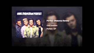 ONE DIRECTION - PERFECT  ( MATOMA REMIX )