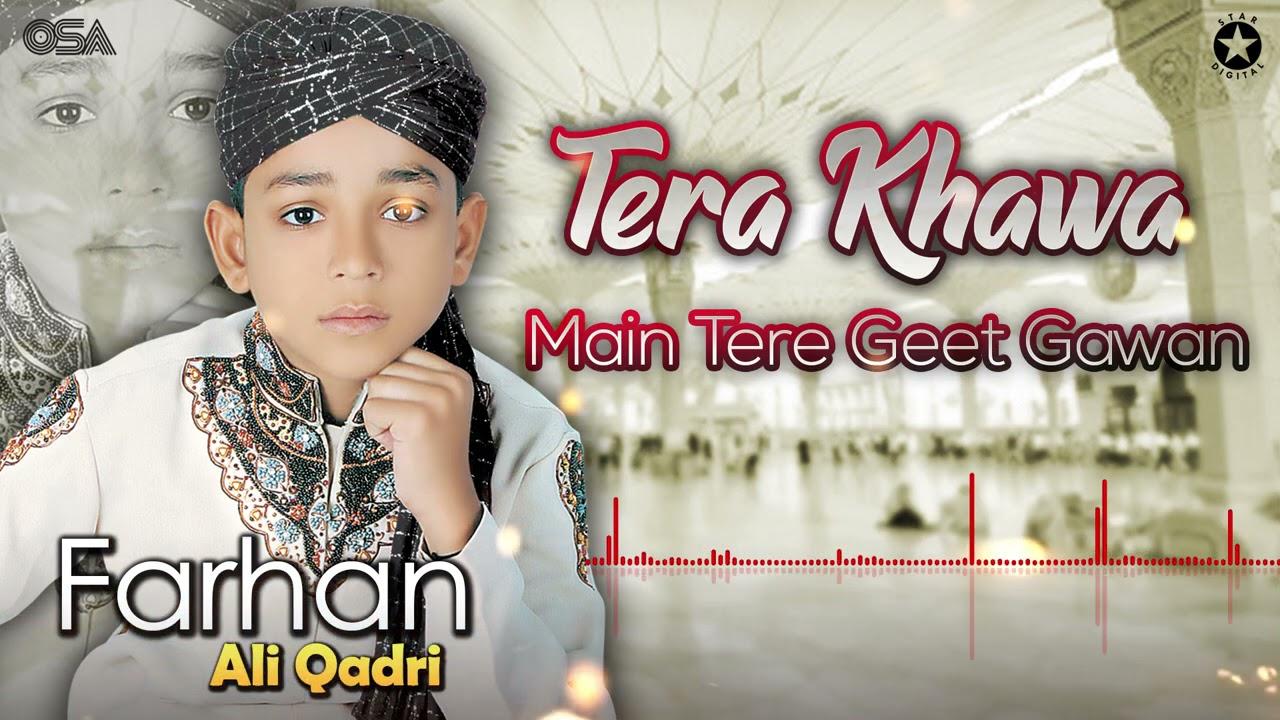 Download Tera Khawan Main Tere Geet   Farhan Ali Qadri   official complete version   OSA Islamic
