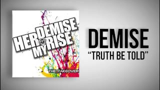 "DEMISE - ""Truth Be Told"" Ft. Austin Carlile & Tmills"