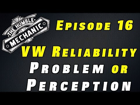 Podcast Episode 16 Volkswagen Reliability a Problem, or Is It Perception