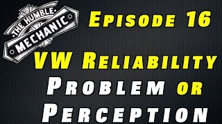 Is Volkswagen Reliability a Problem, or Just Perception? ~ Podcast Episode 16