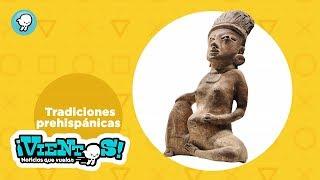"""Breves: """"Tradiciones prehispánicas que aún conservamos"""""""