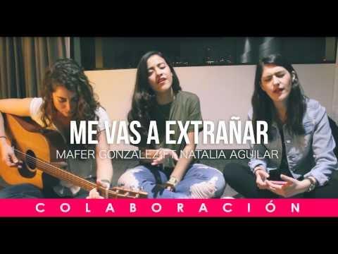 Me Vas A Extrañar -BANDA MS (Cover) - Mafer Gonzalez ft Natalia Aguilar