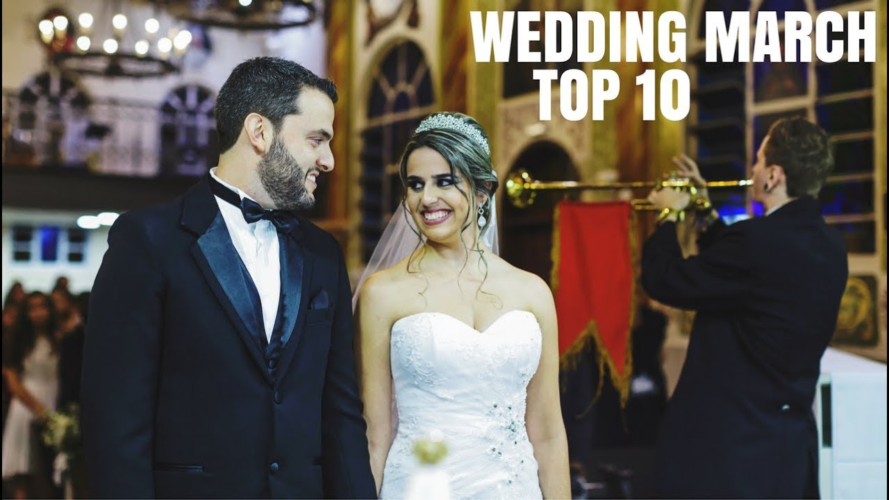Top 10 Wedding March For Walking Down The Aisle
