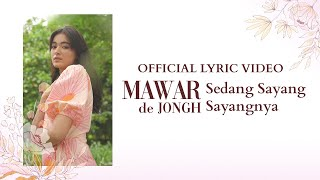 Gambar cover Sedang Sayang Sayangnya - Mawar de Jongh | Official Lyric Video