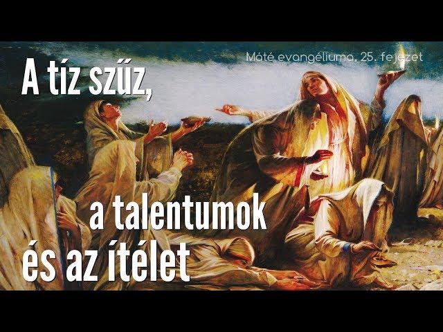 28. A tíz szűz, a talentumok és az ítélet (Máté evanmgéliuma, 25. fejezet)