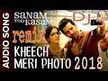 Kheech Meri Photo DJ 2018 REMIX | Sanam Teri Kasam | Harshvardhan, Mawra | Himesh Reshammiya KHEECH