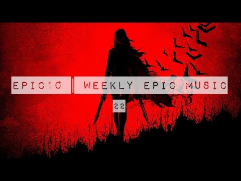 Epic10 | Weekly Epic Music 22