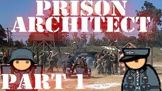 Prison Architect: Prisoner of War [Warden Mode - Mods] (Part 1)