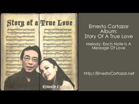 Each Note Is A Message Of Love - Ernesto Cortazar