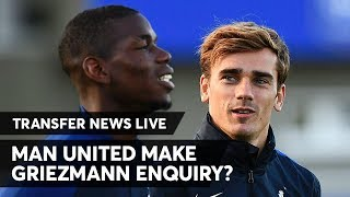 Griezmann To MUFC: Back On?   Manchester United Transfer News