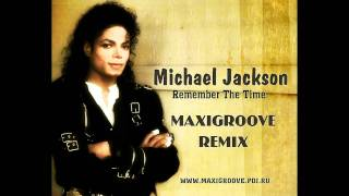 Michael Jackson - Remember The Time (MaxiGroove Radio Edit)