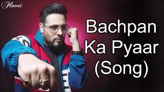 Bachpan Ka Pyaar Song - Badshah, Sahdev Dirdo, Aastha Gill, Rico