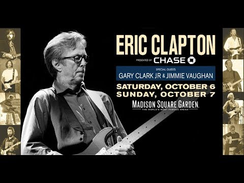 Eric Clapton: Live at Madison Square Garden presented by Chase 2018