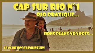 Tout pour bien préparer son Voyage au BRÉSIL/ Voyage Brésil/ RIO PRATIQUE  (Cap sur Rio ...