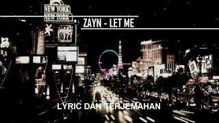 ZAYN - Let Me Lyrics (Lirik dan Terjemahan Indonesia)