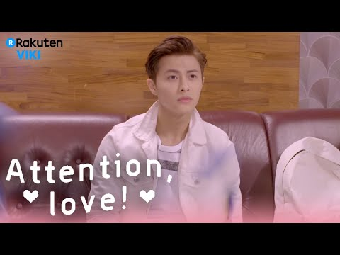 Attention, Love! - EP9 | Karaoke Song [Eng Sub]