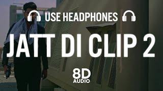 Jatt Di Clip 2 (8D AUDIO)   Singga   Western Penduz   New Punjabi Song