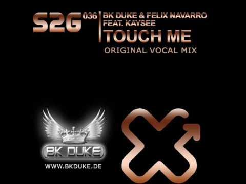 BK Duke & Felix Navarro feat.  Kaysee - Touch Me (Original Mix)