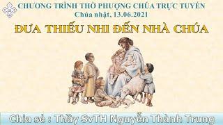 HTTL BẾN TRE - Chương Trình Thờ Phượng Chúa - 13/06/2021