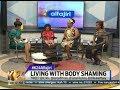 #K24Alfajiri: Living with body shaming (PT1)