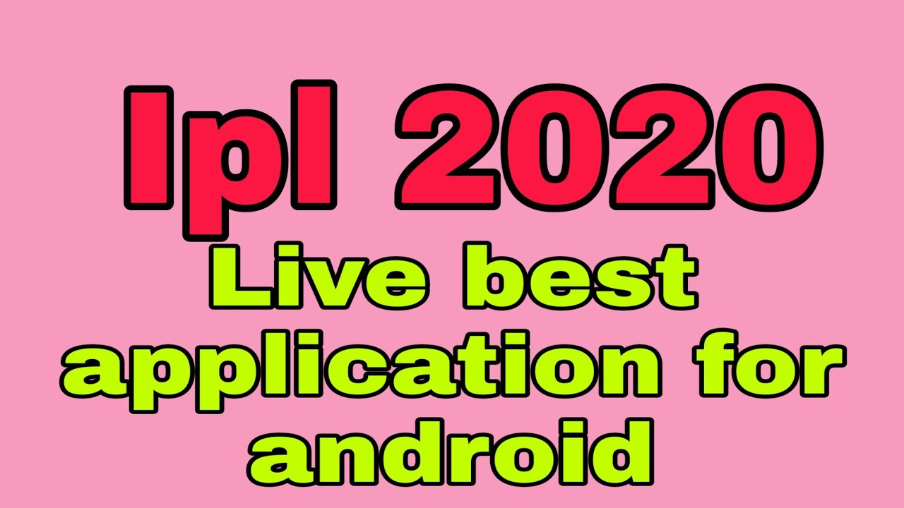 ipl 2020   ipl live best application for android