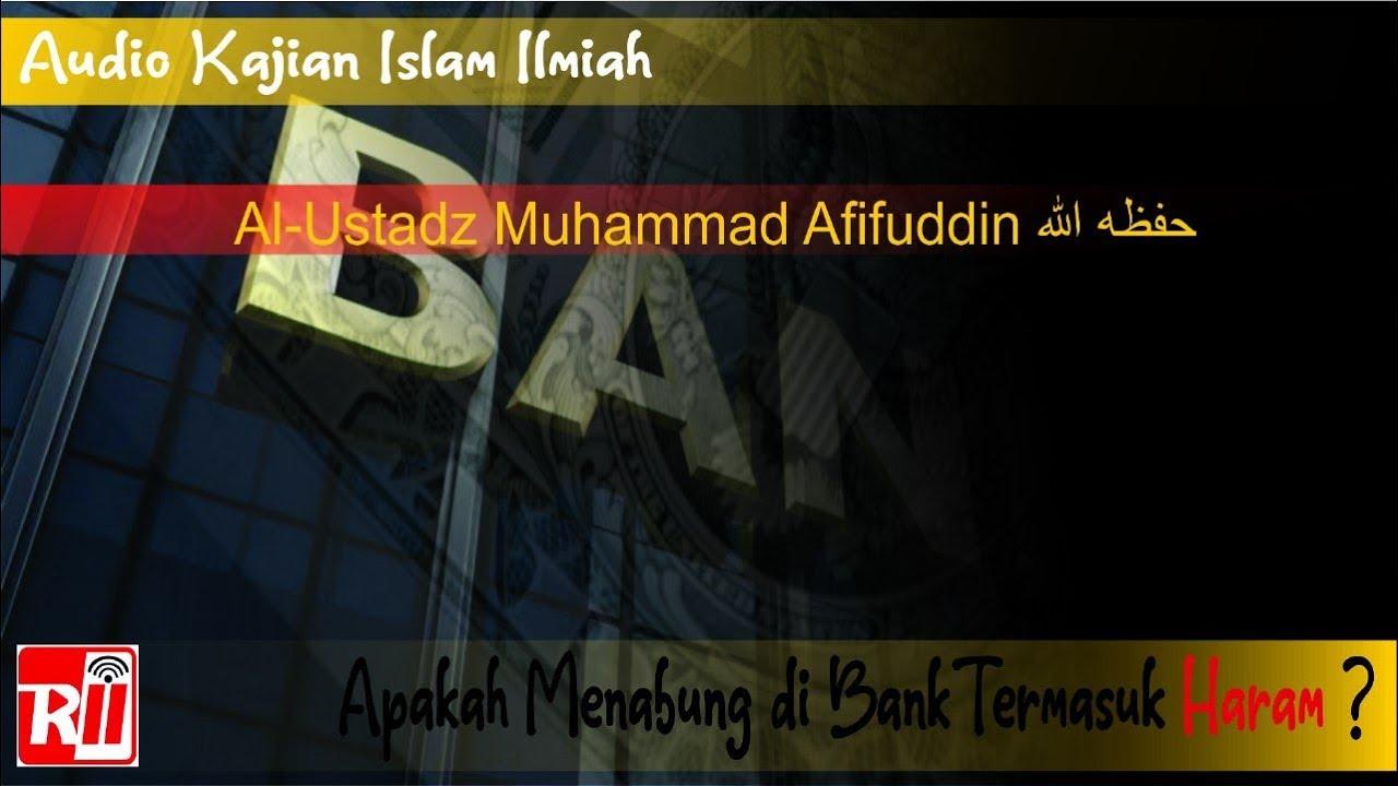 Apakah Menabung di Bank termasuk Haram ? - YouTube