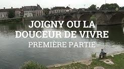 Joigny ou la douceur de vivre (première partie)