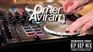 ☆ ♪ ★  Dj Omer Aviram - Scratch That - HIP HOP Live Mix ★ ♪ ☆