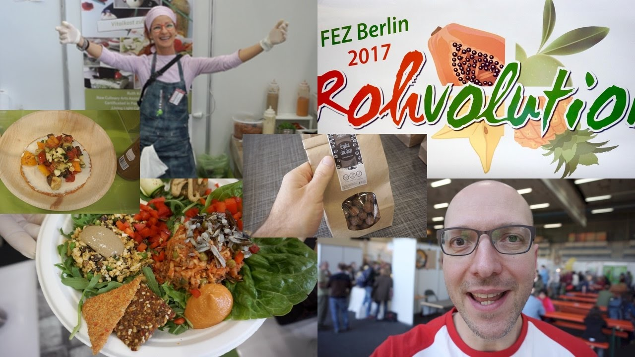 Vegane Rohkost Messe Rohvolution 2017 in Berlin VEGAN VLOG