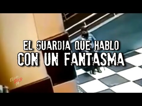 El guardia que habló con un fantasma | VIDEO REAL