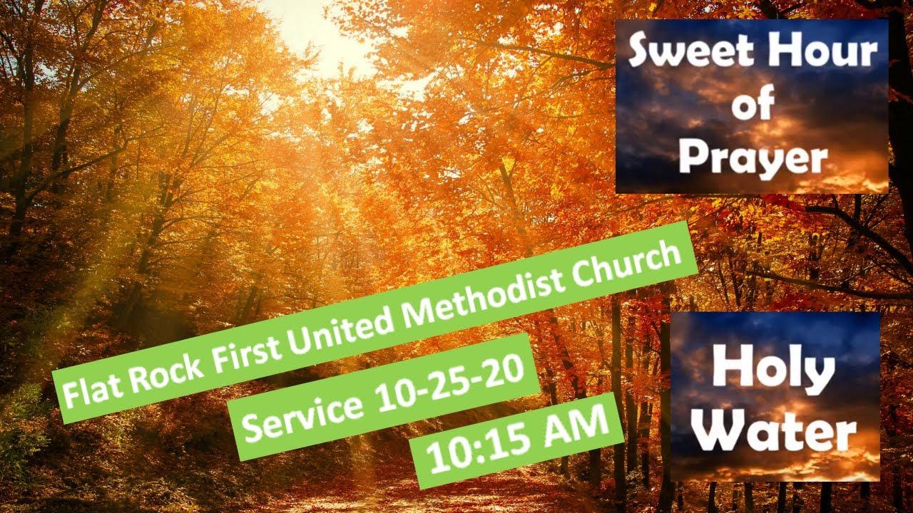 Flat Rock Methodist Service October 25th 2020