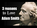 3 Reasons to Love Adam Smith